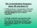 the westernization sequences phase iii and phase iv