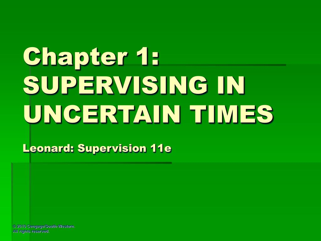 chapter 1 supervising in uncertain times leonard supervision 11e l.