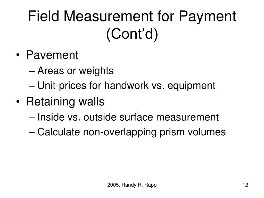 Field Measurement for Payment (Cont'd)