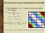 the minimum norm initialization for klms