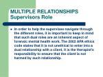 multiple relationships supervisors role