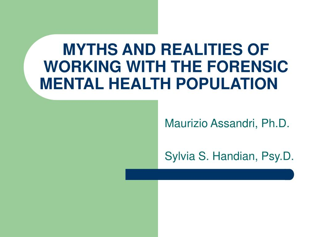 myths and realities of working with the forensic mental health population l.