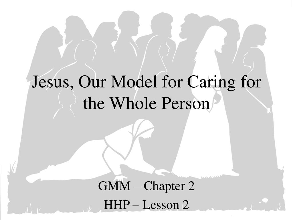 jesus our model for caring for the whole person l.