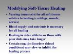 modifying soft tissue healing