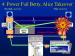 4 power fail betty alice takeover