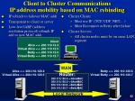 client to cluster communications ip address mobility based on mac rebinding