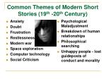 common themes of modern short stories 19 th 20 th century