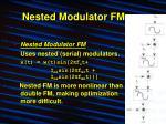 nested modulator fm