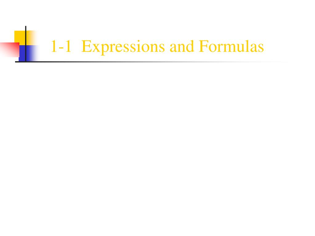 1 1 expressions and formulas l.