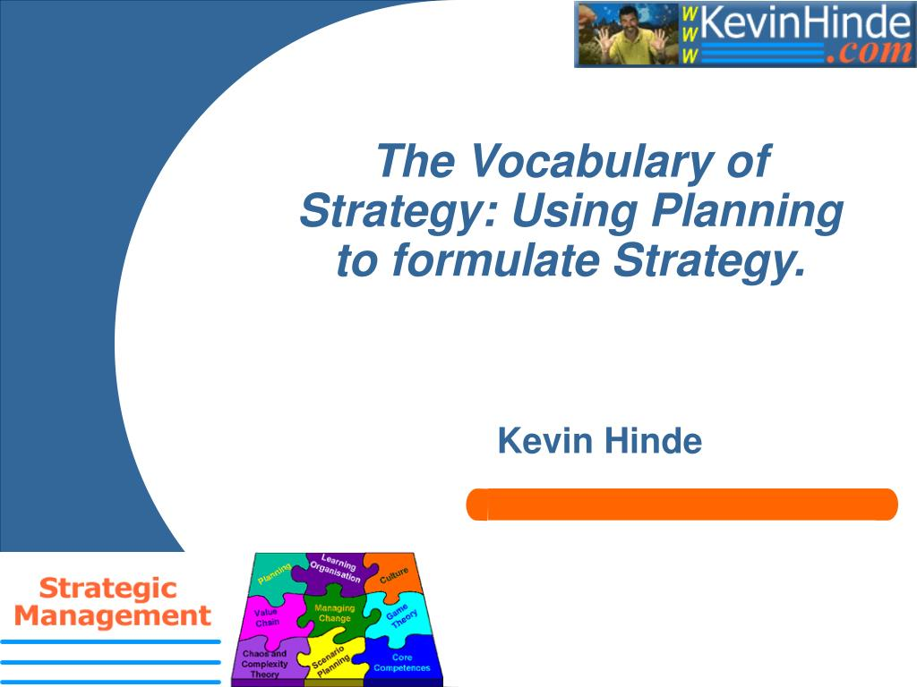 the vocabulary of strategy using planning to formulate strategy l.