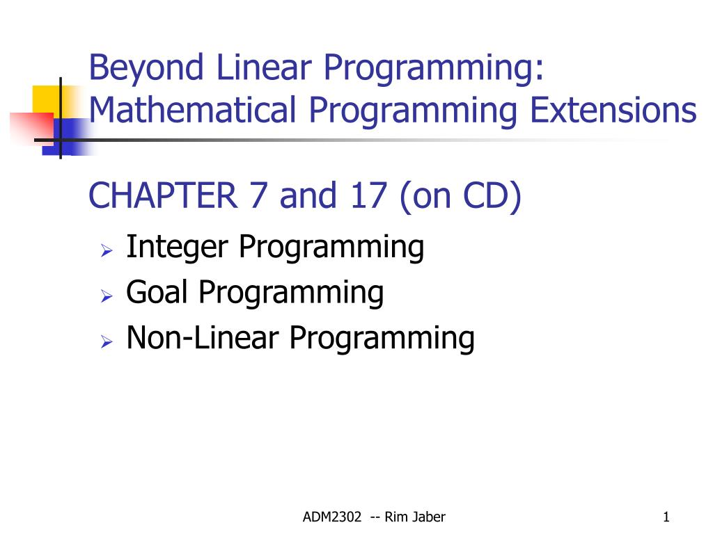 beyond linear programming mathematical programming extensions chapter 7 and 17 on cd l.