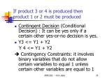 if product 3 or 4 is produced then product 1 or 2 must be produced
