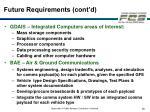 future requirements cont d