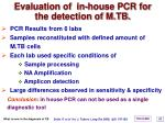 evaluation of in house pcr for the detection of m tb