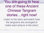 you are going to hear one of these ancient chinese tangram stories right now