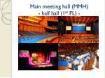 main meeting hall mmh half hall 1 st fl