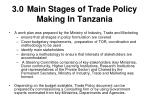 3 0 main stages of trade policy making in tanzania