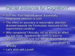 partial evidence for cognition