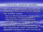 the three positive studies