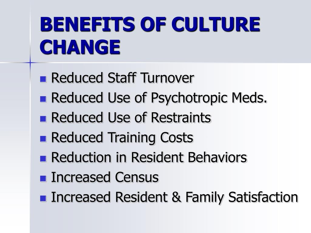 BENEFITS OF CULTURE CHANGE