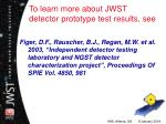 to learn more about jwst detector prototype test results see