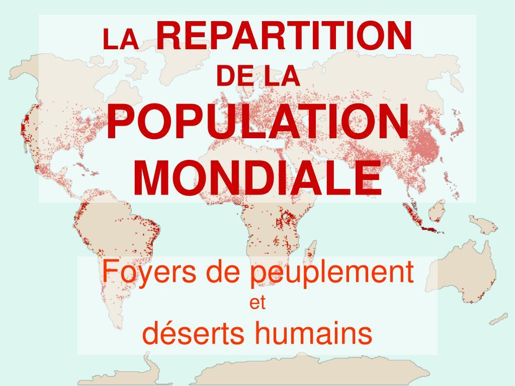 la repartition de la population mondiale l.