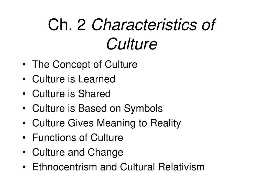 ch 2 characteristics of culture l.