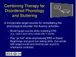 combining therapy for disordered phonology and stuttering