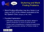 stuttering and word finding problems