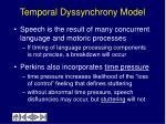 temporal dyssynchrony model