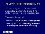 the covert repair hypothesis crh