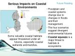 serious impacts on coastal environments