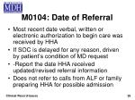 m0104 date of referral