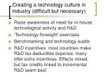 creating a technology culture in industry difficult but necessary