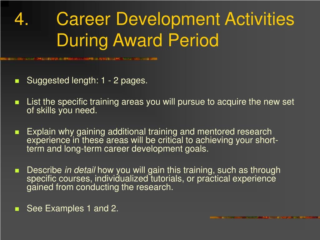 4.  Career Development Activities   During Award Period