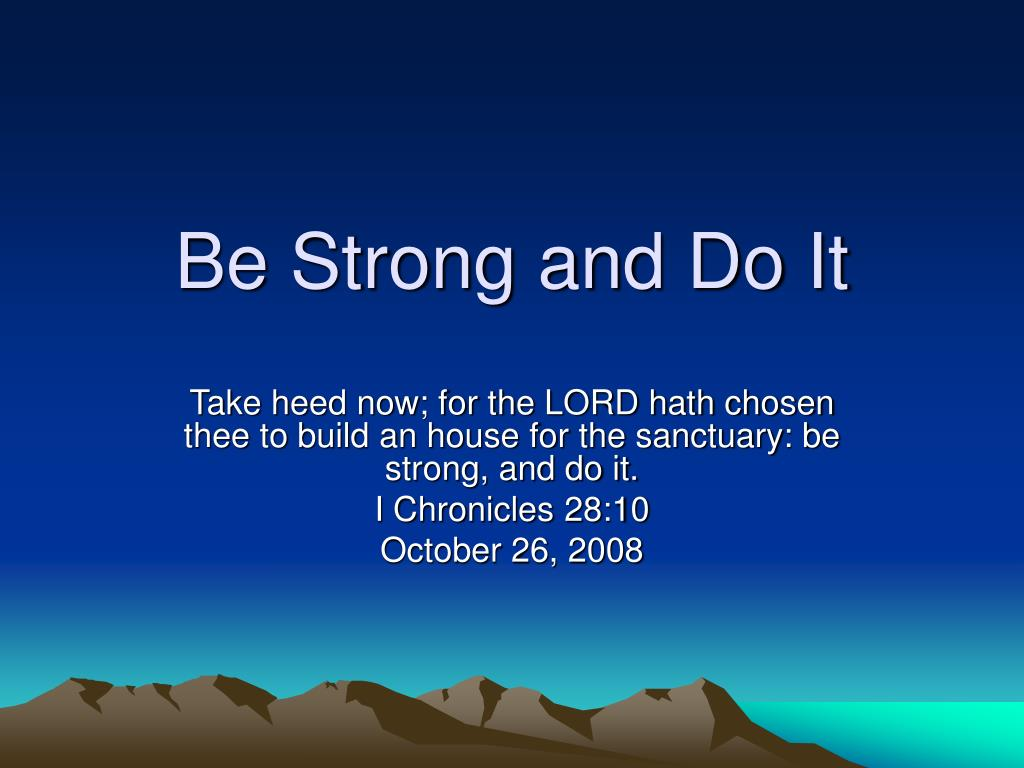 be strong and do it l.