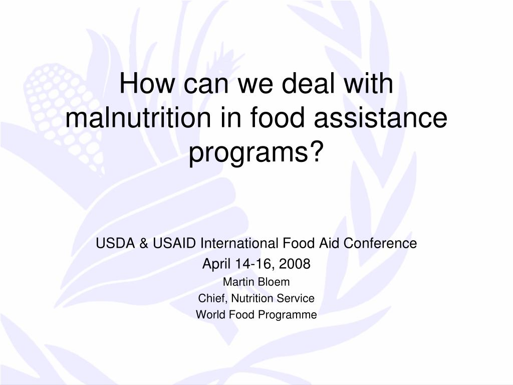 how can we deal with malnutrition in food assistance programs l.