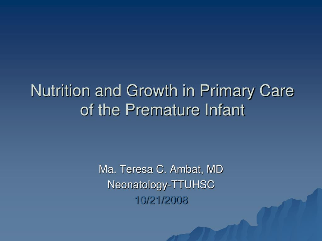 nutrition and growth in primary care of the premature infant l.