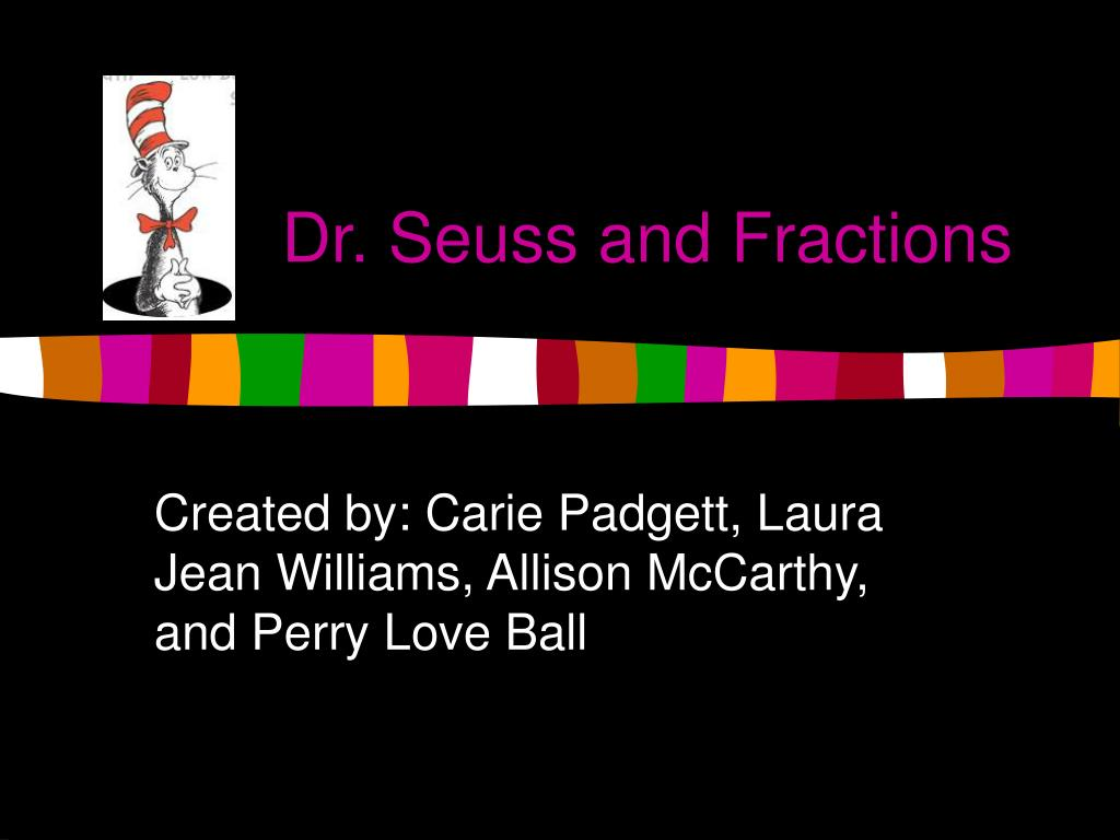dr seuss and fractions l.
