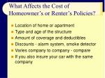 what affects the cost of homeowner s or renter s policies