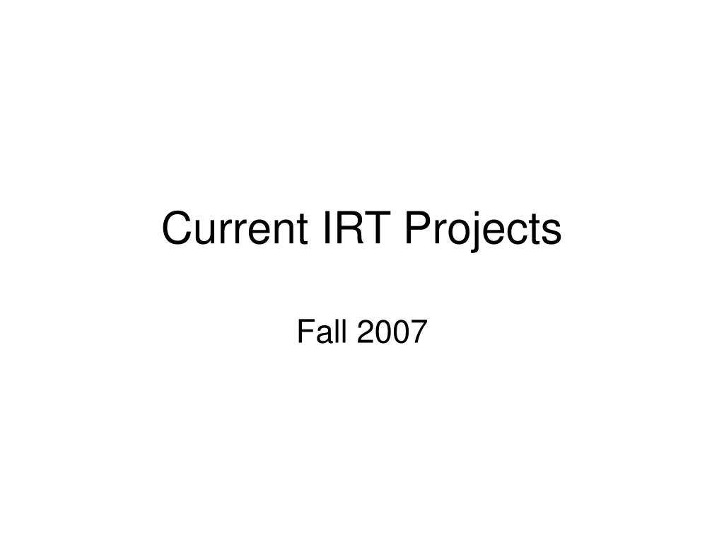current irt projects l.