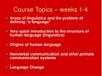 course topics weeks 1 4