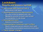 lockdown results and lessons learned