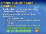 online bulk data load partitions