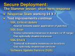 secure deployment the slammer lesson short term response