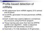 profile based detection of mrnas