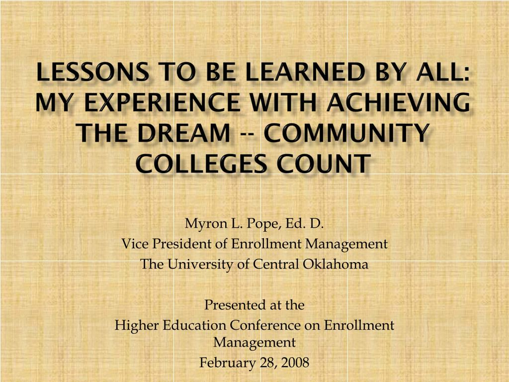 lessons to be learned by all my experience with achieving the dream community colleges count l.