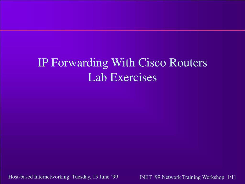 ip forwarding with cisco routers lab exercises l.