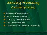 sensory processing characteristics