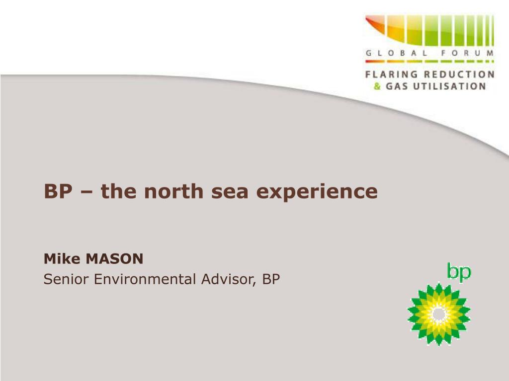 bp the north sea experience l.